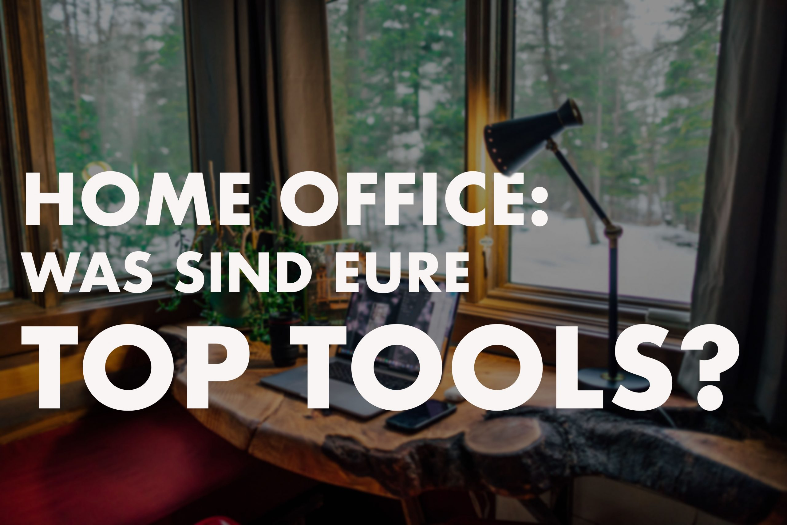 Home Office – die besten Tools